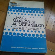 MIRCEA MALITA - VIITORUL MARILOR SI AL OCEANELOR - Carte Zoologie