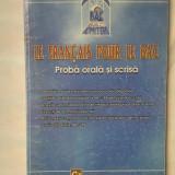 C314 DORIN SI SIMONA CIONTESCU - LE FRANCAIS POUR LE BAC - PROBA ORALA SI SCRISA
