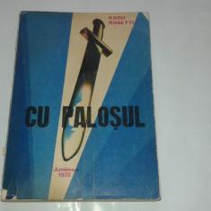 Radu Rosetti - Cu palosul - Roman istoric
