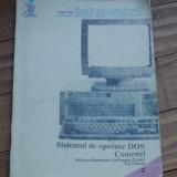 carte - Sistemul de operare Dos / Comenzi - 1991 - 222 pagini !!!