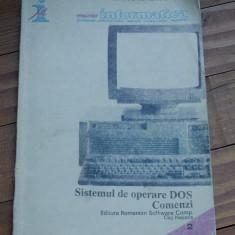 Carte - Sistemul de operare Dos / Comenzi - 1991 - 222 pagini !!! - Carte sisteme operare