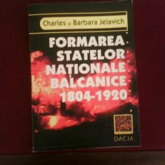 Charles si Barbara Jelavich Formarea statelor nationale balcanice 1804-1920 - Carte Hobby Masonerie