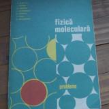 Carte Fizica moleculara / probleme - editia III -1981 / 294pagini !!!