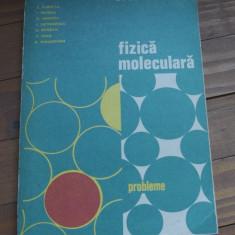 Carte Fizica moleculara / probleme - editia III -1981 / 294pagini !!! - Culegere Fizica
