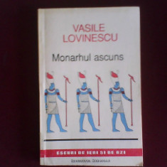 Vasile Lovinescu Monarhul ascuns, editie princeps - Carte Filosofie
