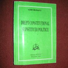 Drept constitutional si institutii politice - Ioan Muraru - editia a VII a