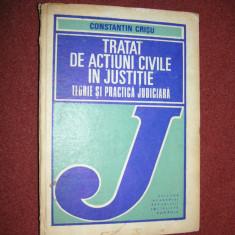 Constantin Crisu - Tratat de actiuni civile in justitie- Teorie si practica - Carte Drept civil