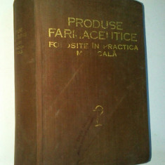 Produse farmaceutice folosite in practica medicala - 1982 - Carte Farmacologie