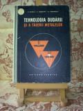 "I. Vasile - Tehnologia sudarii si a taierii metalelor ""A2464"""