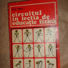 Circuitul in lectia de educatie fizica- an 1974/297pag- Victor Tibacu