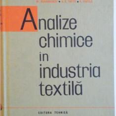 ANALIZE CHIMICE IN INDUSTRIA TEXTILA de M. RUSANOVSCHI, A.S. TAFTA, R. VINTILA 1965 - Carte Chimie