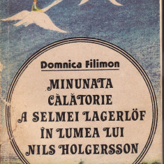 Domnica Filimon - Minunata calatorie a Selmei Lagerlof in lumea lui Nils Holgersson - 35410 - Roman, Anul publicarii: 1988
