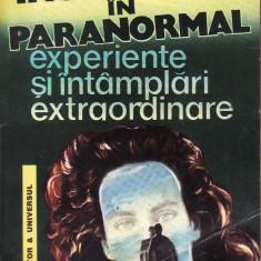 Victor Anghelescu - Incursiune in paranormal.Experiente si intamplari extraordinare - 35504 - Carte paranormal