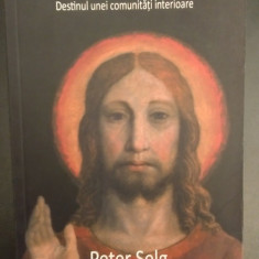 CHRISTOS SI UCENICII - DESTINUL UNEI COMUNITATI INTERIOARE - PETER SELG