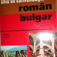 GHID DE CONVERSATIE ROMAN- BULGAR (CU TRANSCRIERE FONETICA) 176PAGINI