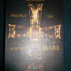 Predici la postul mare, Ilie Miniatis - Carti Predici