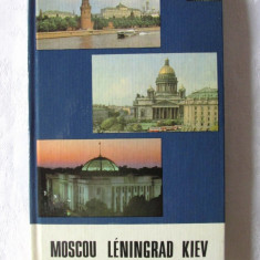 """MOSCOU LENINGRAD KIEV. Guide"", L. Doubinskaia, 1981. Carte noua, Alta editura"