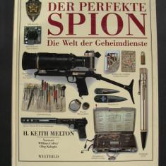 Istoria spionajului. Spionul perfect - lumea serviciilor secrete