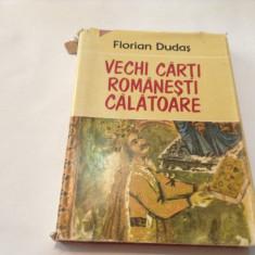 VECHI CARTI ROMANESTI CALATOARE , FLORIAN DUDAS,R20