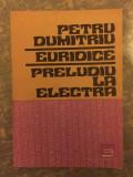 Euridice  : 8 proze : Preludiu la Electra / Petru Dumitriu