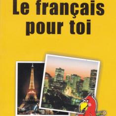 Elena Cuvinciuc - Le francais pour toi - 548620 - Ghid de conversatie polirom