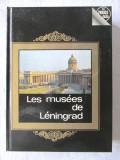 """""""LES MUSEES DE LENINGRAD"""", V. Mouchtoukov, 1982. Ghid, cu harta. Carte noua"""