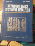 METALURGIE FIZICA SI STUDIUL METALELOR