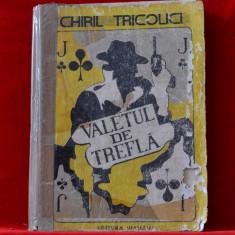 Carte - Valetul de trefla - Chiril Tricolici ( Roman 1991 ) #90