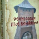 VECHI CODURI ALE ROMANILOR CODEX TARGOVISTENSIS VALACHORUM -GEORGE COANDA (2015) - Istorie