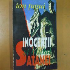 Ion Tugui Inocentii si blidul Satanei Bucuresti 1994
