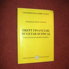 Drept financiar, bugetar si fiscal - Condor Ioan - Carte Drept financiar