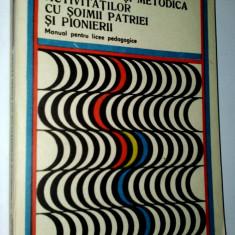 Continutul si metodica activitatilor cu soimii patriei si pionierii -1987 - Carte Epoca de aur