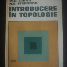W. G. CHINN, N. E. STEENROD - INTRODUCERE IN TOPOLOGIE