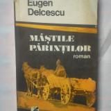 (C316) EUGEN DELCESCU - MASTILE PARINTILOR - Carte politiste