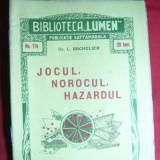 Dr.L.Bachelier - Jocul, Norocul, Hazardul -inc.sec.XX Bibl.Lumen nr.114