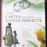 """""""CARTEA NUNTII PERFECTE"""", Mindy Weiss / Lisbeth Levine, 2010. Carte noua"""