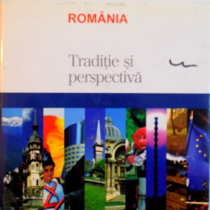ROMANIA, TRADITIE SI PERSPECTIVA, 2007 - Carte Fabule