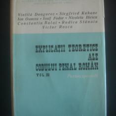 VINTILA DONGOROZ - EXPLICATII TEORETICE ALE CODULUI PENAL ROMAN volumul 3 - Carte Codul penal adnotat