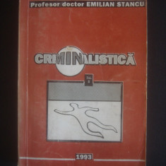 EMILIAN STANCU - CRIMINALISTICA * STIINTA INVESTIGARII INFRACTIUNILOR volumul 2 - Carte Criminologie
