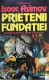 PRIETENII FUNDATIEI - Isaac Asimov
