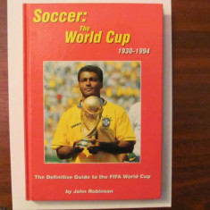 CY - The Soccer World Cup 1930 - 1994 (Fotbal Istoria Cupei Mondiale 1930-1994)