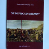BANAT- ANNEMARIE PODLIPNY- GERMANII DIN BANAT, LG. GERMANA, TIMISOARA 2010 - Istorie
