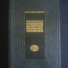 G. GEAMANU - PRICIPIILE FUNDAMENTALE ALE DREPTULUI INTERNATIONAL CONTEMPORAN
