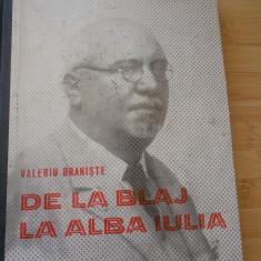 VALERIU BRANISTE--DE LA BLAJ LA ALBA IULIA - 1980 - Carte Istorie