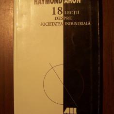 18 lectii despre societatea industriala - Raymond Aron (2003)