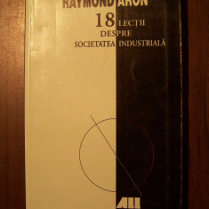 18 lectii despre societatea industriala - Raymond Aron (2003) - Istorie