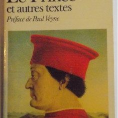 LE PRINCE SUIVI D'OEUVRES POLITIQUES ET D'UN CHOIX DE LETTRES / MACHIAVELLI - Istorie