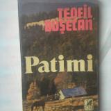 (C317) TEOFIL BUSECAN - PATIMI - Roman, Anul publicarii: 1987