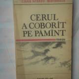 (C317) ELENA GRONOV-MARINESCU - CERUL A COBORAT PE PAMANT - Roman, Anul publicarii: 1982