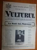 Ziarul vulturul 25 octom. 1993 anul 1 nr. 1 si 2-ziua de nastere a regelui mihai